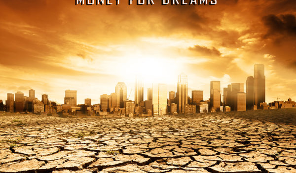 Money for Dreams is finally out